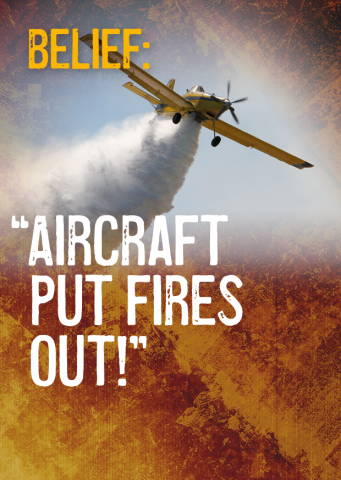 Belief: Aircraft put fires out!