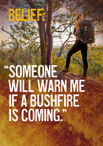 Belief: Someone will warn me if a bushfire is coming.