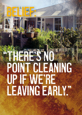 Belief: There's no point cleaning up if we're leaving early.