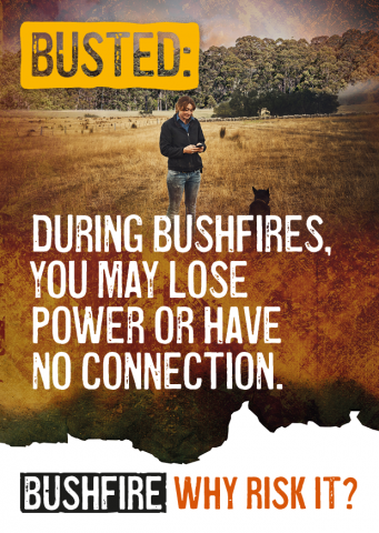 Busted: During bushfires, you may lose power or have no connection.